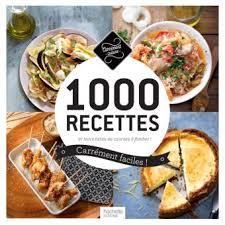 recettes cuisine faciles 1000 recettes carrément faciles et leurs listes de courses à
