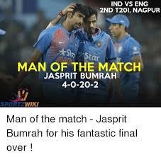 Memes Wiki - ind vs eng 2nd t20 nagpur man of the match star jasprit bumrah 4 0