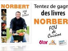 livre de cuisine norbert 5 livres de recettes norbert fou de cuisine par mademoiselle bons plans