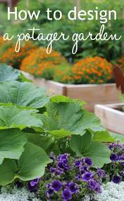 how to design a potager vegetable and flower garden