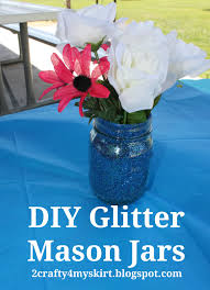2 crafty 4 my skirt diy glitter mason jar centerpieces