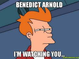 I M Watching You Meme - benedict arnold i m watching you make a meme