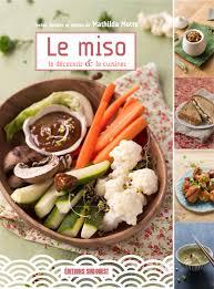 editions sud ouest cuisine le miso le découvrir et le cuisiner ma bulle de gourmandise