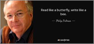 philip pullman quote read like a butterfly write like a bee
