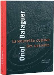 la nouvelle cuisine book la nouvelle cuisine des desserts by oriol balaguer librería