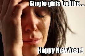 Single Girls Meme - single girls be like happy new year meme photo golfian com