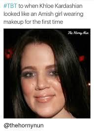Khloe Kardashian Memes - tbt to when khloe kardashian looked like an amish girl wearing