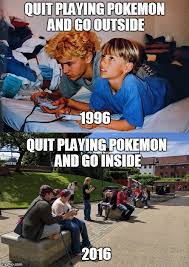 Pokemon Kid Meme - my how times have changed imgflip