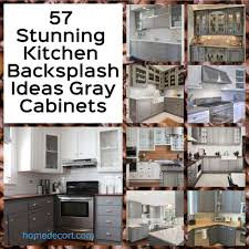 kitchen backsplash ideas for cabinets 57 stunning kitchen backsplash ideas gray cabinets homedecort