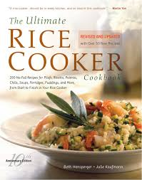 the ultimate rice cooker cookbook 250 no fail recipes for pilafs