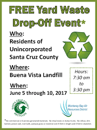department of public works home yard waste drop off event for residents of unincorporated santa cruz county at buena vista landfill