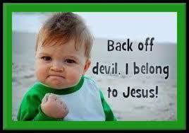 Back Off Meme - photo of the day back off devil i belong to jesus baby photo