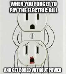 Electricity Meme - no power no lights action imgflip