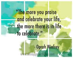 birthday celebration quote celebrate your by oprah 3605623