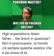 Asian Dad Meme - 25 best memes about high expectations asian father high
