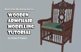 tutorial sketchup modeling wooden armchair modeling tutorial sketchup 3d rendering tutorials