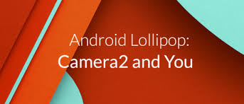 tutorial android hardware camera2 camera2 and you leveraging android lollipop s new camera