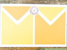 Thanksgiving Cards To Make At Home 3 Ways To Make Fancy Birthday Cards Wikihow