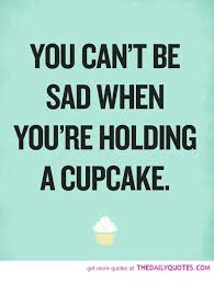 Cupcake Meme - you can t be sad when you re holding a cupcake get more quotes at