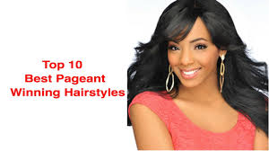 pageant hair that wins the most top 10 best pageant winning hairstyles youtube