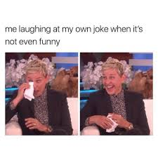 Not Funny Meme - me laughing at my own joke when it s not even funny meme xyz