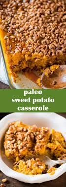 paleo sweet potato casserole paleo and whole30 easy side dish