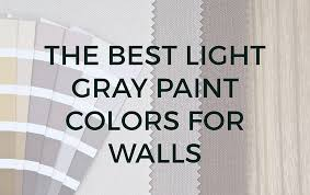the best light gray paint colors for walls light grey paint