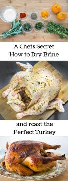 how to brine and roast a turkey perfectly chef dennis