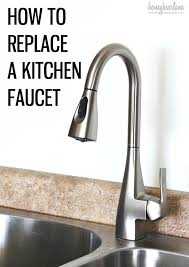 changing kitchen faucet do yourself replacing kitchen faucets how to replace a faucet diy leaky repair