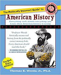 the politically incorrect guide to american history e woods