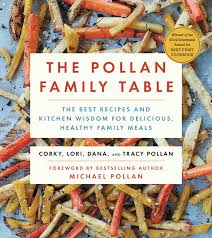 the pollan family table book by corky pollan lori pollan dana
