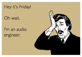 Audio Engineer Meme - funny pics audio engineering co
