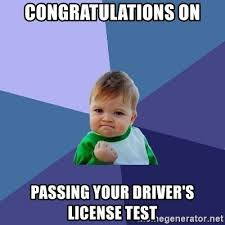 Meme Driver - congratulations on passing your driver s license test success