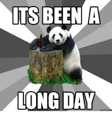 Long Day Memes - its been a long day memescom longing meme on me me