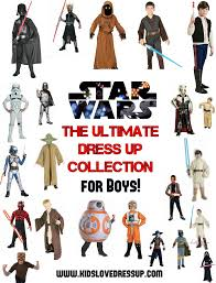 star wars dress up for boys the ultimate star wars costume