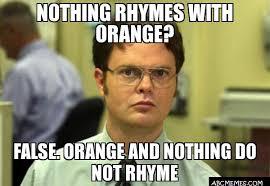 Nothing Meme - nothing rhymes with orange false orange and nothing do not rhyme