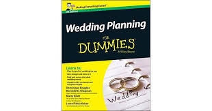 wedding planning for dummies wedding planning for dummies by bernadette chapman