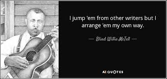 Blind Willie Johnson Quotes By Blind Willie Mctell A Z Quotes