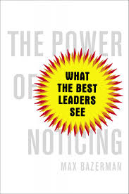 Blindness Chapter Summaries The Power Of Noticing What The Best Leaders See Ethical Systems
