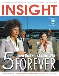 insight magazine spring 2014 illinois cpa society by illinois