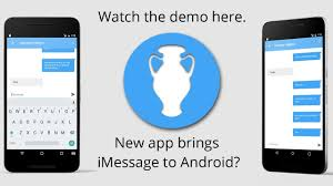 imessage for android is imessage finally coming to android the demo here