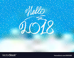 new years greeting card hello 2018 new year 2018 new years greeting card vector image