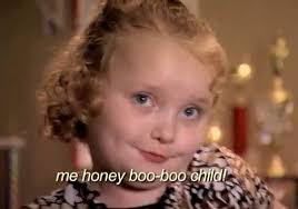 Honey Boo Boo Meme - honey boo boo child know your meme
