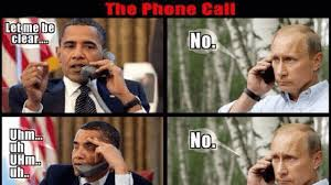 Putin Obama Meme - this is how obama and putin 039 s phone call went owned com