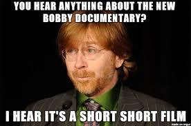 Documentary Meme - trey asks you hear about the new bobby documentary
