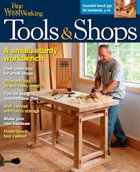 Practical Woodworking Magazine Download by 258 U2013tools U0026 Shops 2017 Finewoodworking