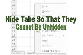 hide tabs using vba to ensure users cannot unhide them how to excel