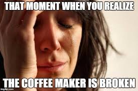 First World Problems Meme Creator - first world problems meme imgflip