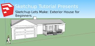 Exterior House Sketchup Tutorial 04 Exterior House For Beginners Youtube