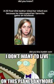 Meme Live - image 343895 i don t want to live on this planet anymore know